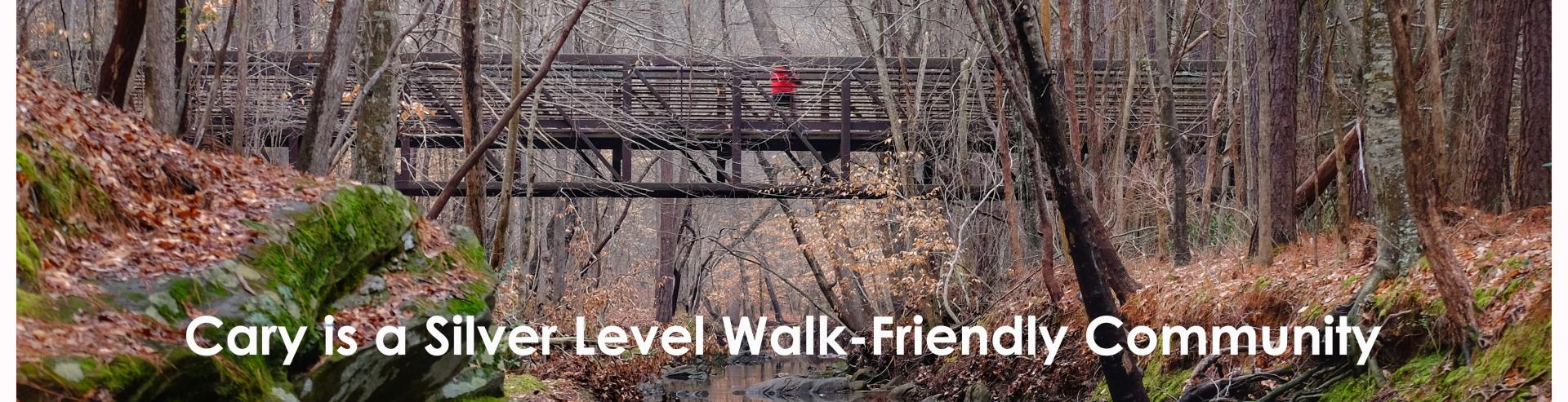 Cary is a Silver Level Walk-Friendly Community