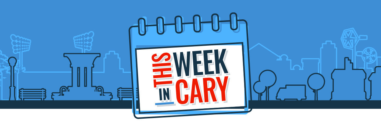 This Week in Cary